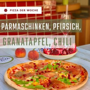 PizzaderWocheParmaPfirsichRestaurantPizzazzaMünchen